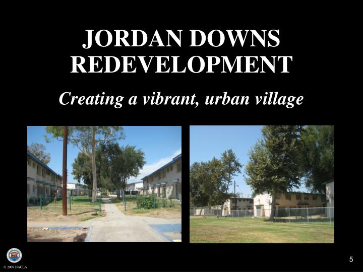 JORDAN DOWNS REDEVELOPMENT