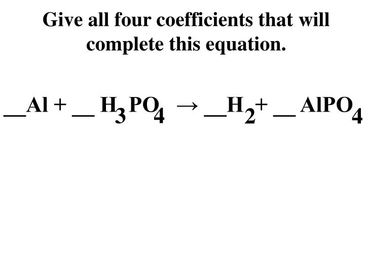 Give all four coefficients that will complete this equation.