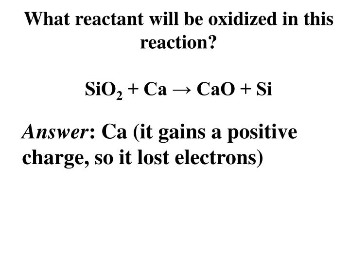 What reactant will be oxidized in this reaction?
