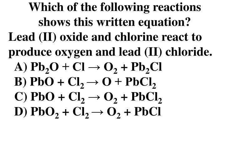 Which of the following reactions shows this written equation?