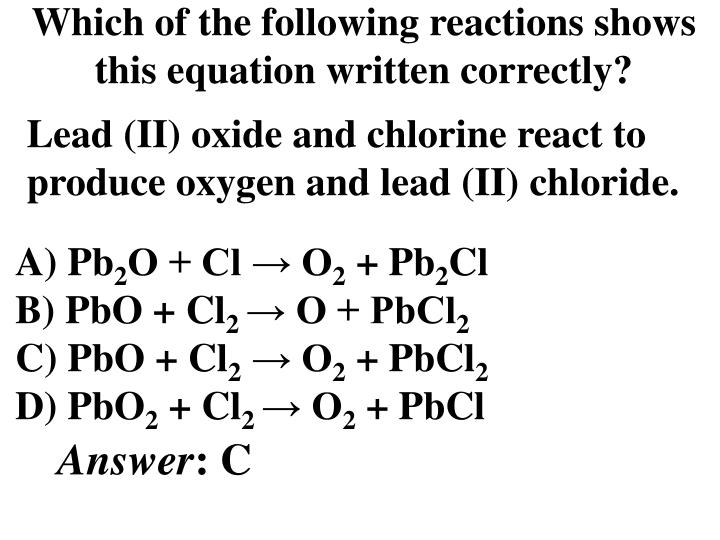 Which of the following reactions shows this equation written correctly?