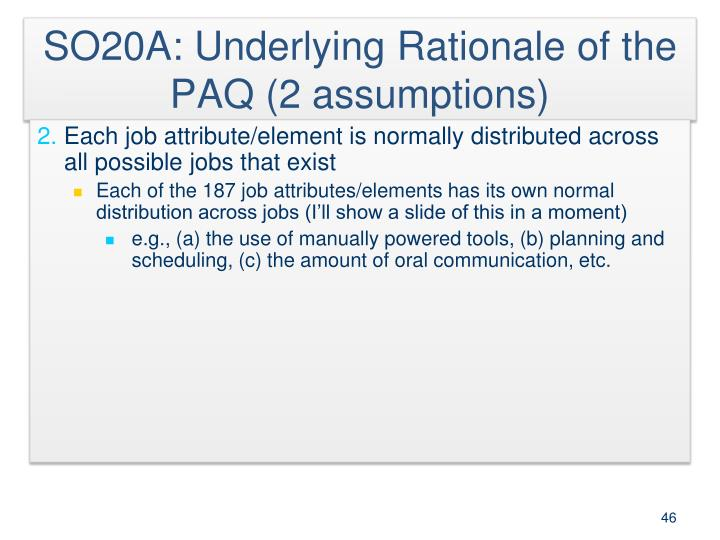 SO20A: Underlying Rationale of the PAQ (2 assumptions)