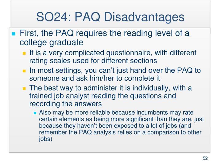 SO24: PAQ Disadvantages