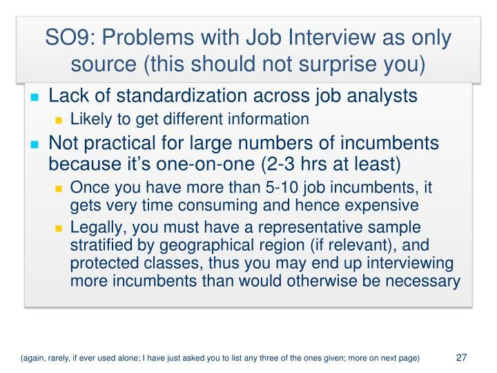 SO9: Problems with Job Interview as only source (this should not surprise you)