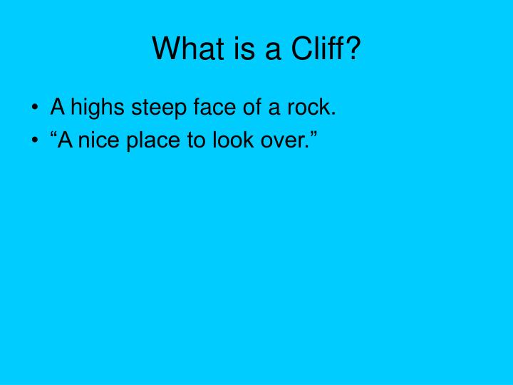 What is a Cliff?