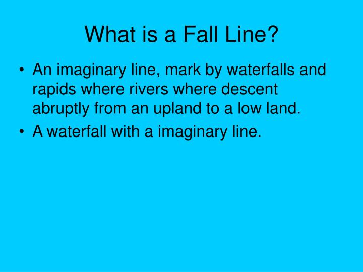 What is a Fall Line?