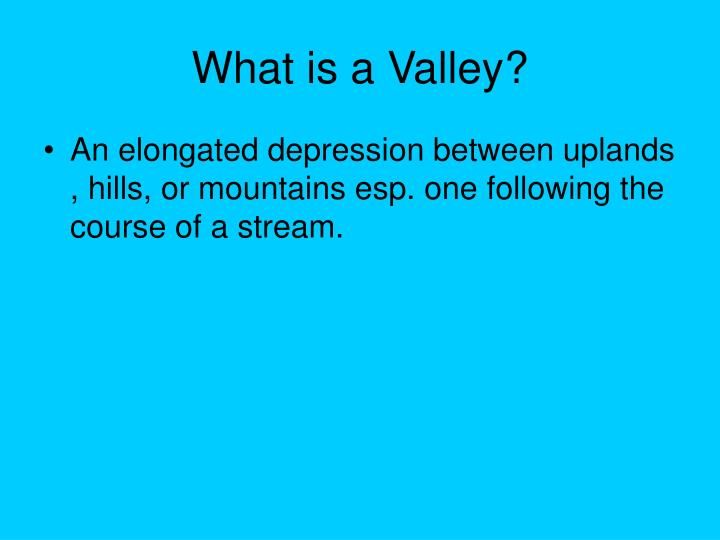 What is a Valley?