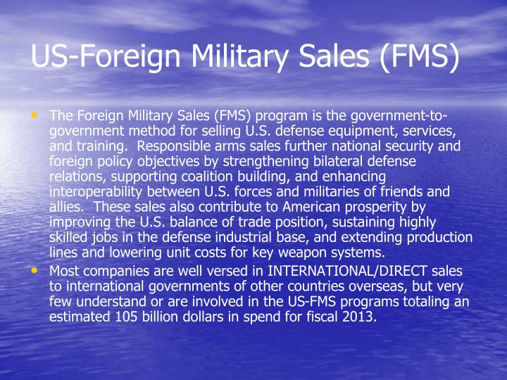 US-Foreign Military Sales (FMS)