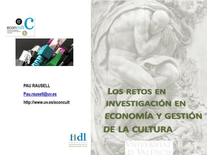 Los retos en investigación en economía y gestión de la cultura