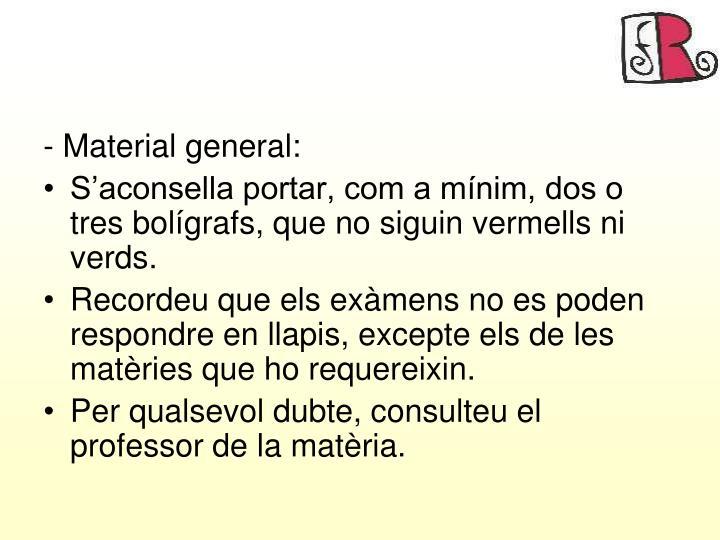 - Material general: