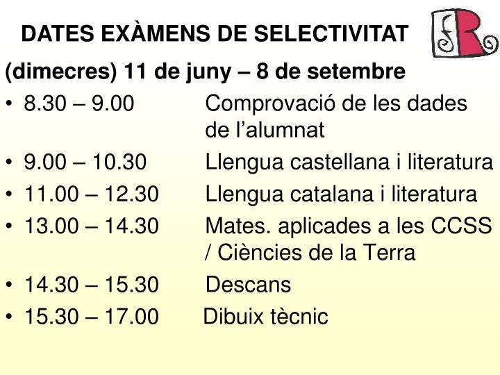 DATES EXÀMENS DE SELECTIVITAT