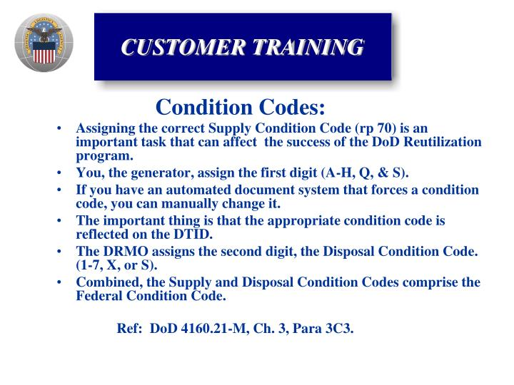 Assigning the correct Supply Condition Code (rp 70) is an important task that can affect  the success of the DoD Reutilization program.