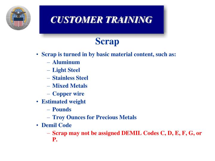 Scrap is turned in by basic material content, such as: