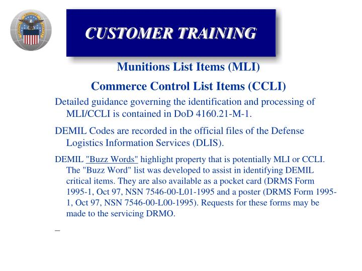 Detailed guidance governing the identification and processing of MLI/CCLI is contained in DoD 4160.21-M-1.