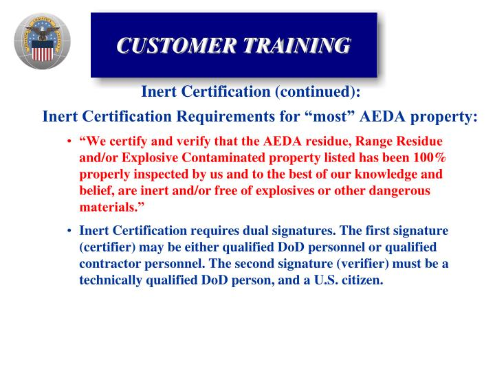 "Inert Certification Requirements for ""most"" AEDA property:"