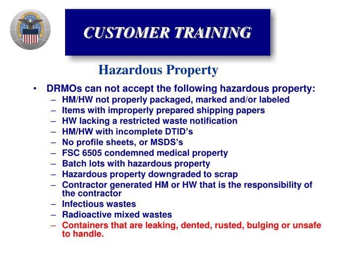 DRMOs can not accept the following hazardous property: