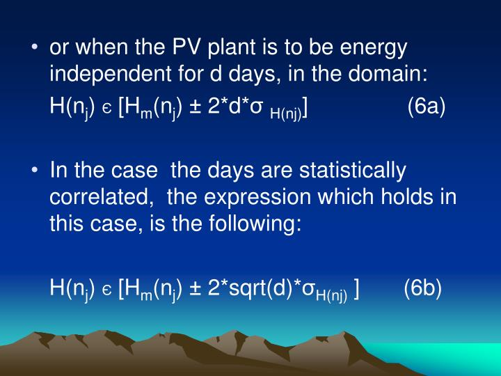 or when the PV plant is to be energy independent for d days, in the domain: