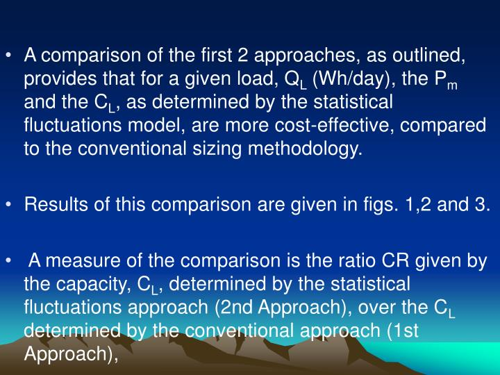 A comparison of the first 2 approaches, as outlined, provides that for a given load, Q