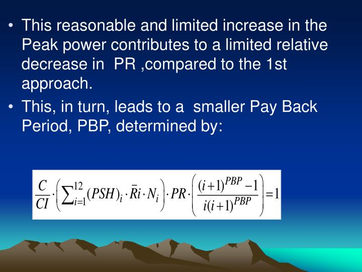 This reasonable and limited increase in the Peak power contributes to a limited relative decrease in  PR ,compared to the 1st approach.