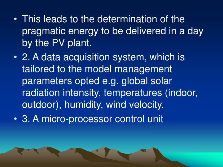 This leads to the determination of the pragmatic energy to be delivered in a day by the PV plant.