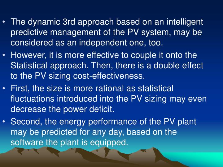 The dynamic 3rd approach based on an intelligent predictive management of the PV system, may be considered as an independent one, too.