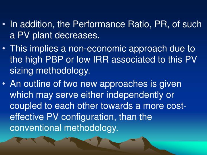 In addition, the Performance Ratio, PR, of such a PV plant decreases.