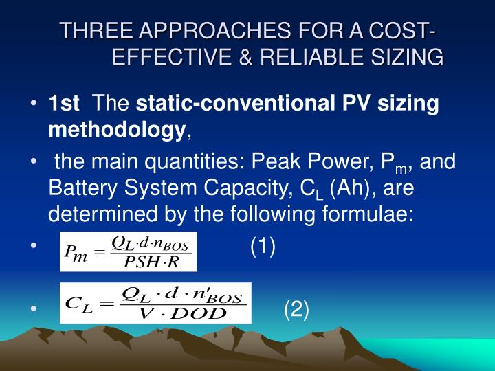 THREE APPROACHES FOR A COST-EFFECTIVE & RELIABLE SIZING