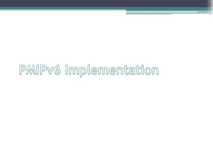 PMIPv6 Implementation
