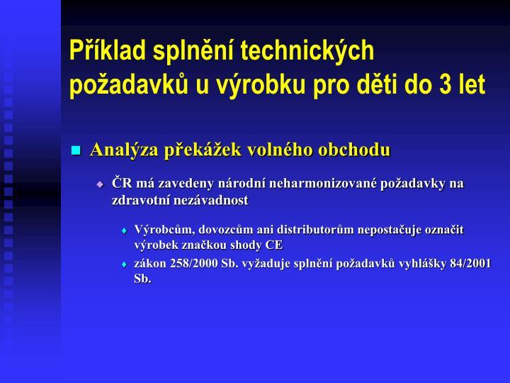 Příklad splnění technických požadavků u výrobku pro děti do 3 let