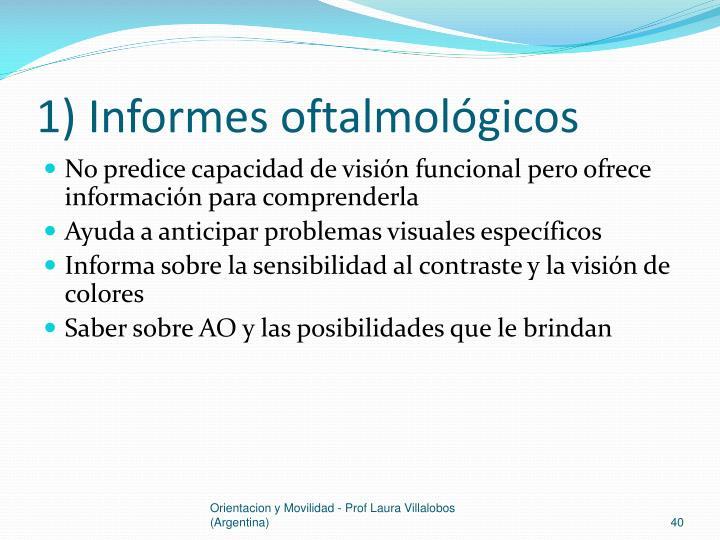 1) Informes oftalmológicos