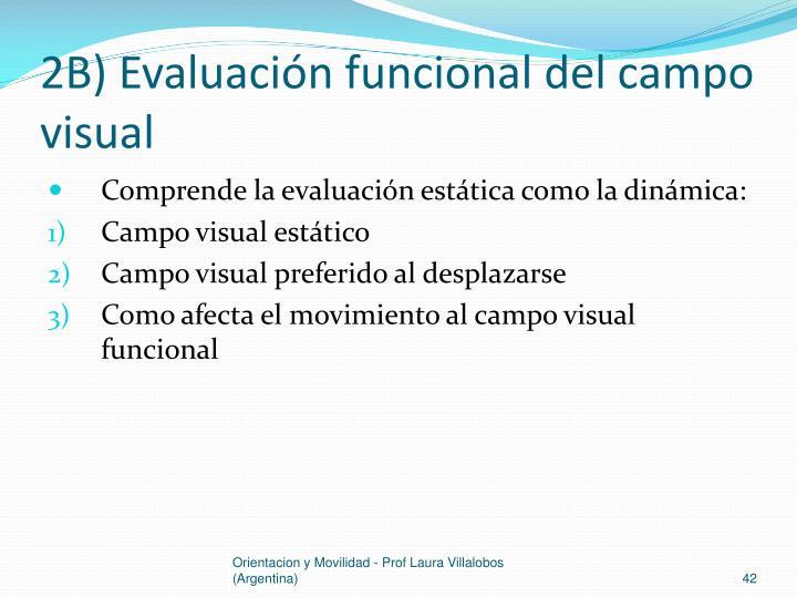 2B) Evaluación funcional del campo visual