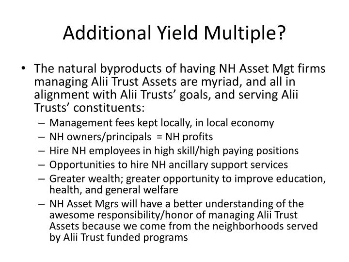 Additional Yield Multiple?