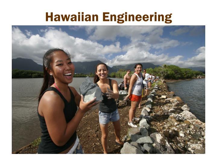 Hawaiian Engineering