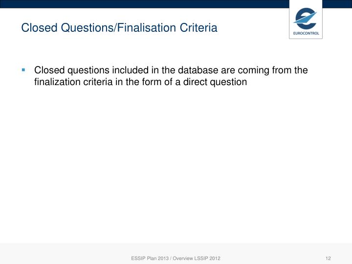 Closed Questions/Finalisation Criteria