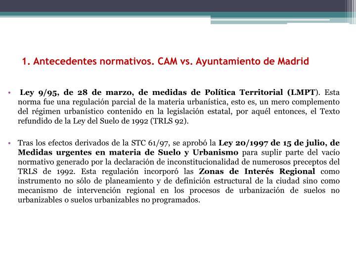 1. Antecedentes normativos. CAM vs. Ayuntamiento de Madrid