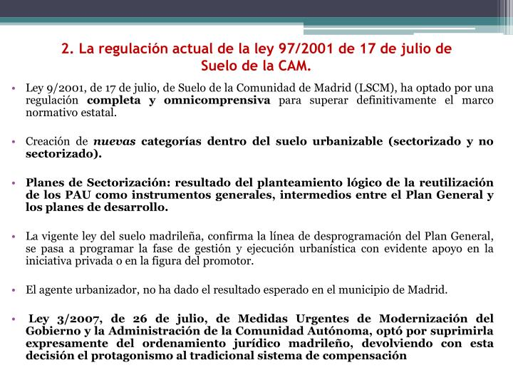 2. La regulación actual de la ley 97/2001 de 17 de julio de