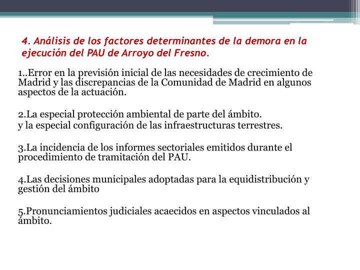4. Análisis de los factores determinantes de la demora en la ejecución del PAU de Arroyo del Fresno.