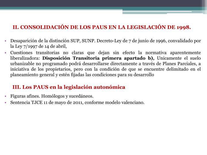 II. CONSOLIDACIÓN DE LOS PAUS EN LA LEGISLACIÓN DE 1998.