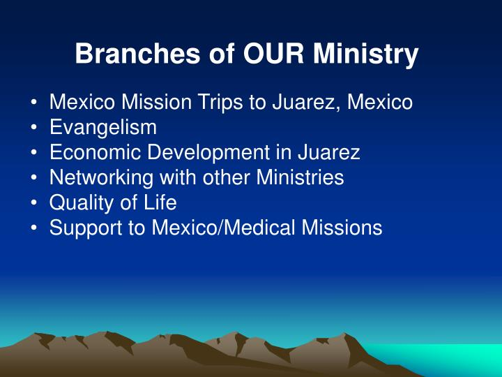 Branches of OUR Ministry
