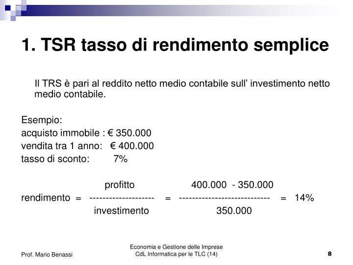 1. TSR tasso di rendimento semplice