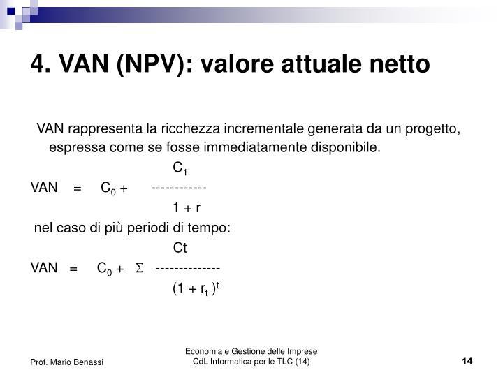 4. VAN (NPV): valore attuale netto