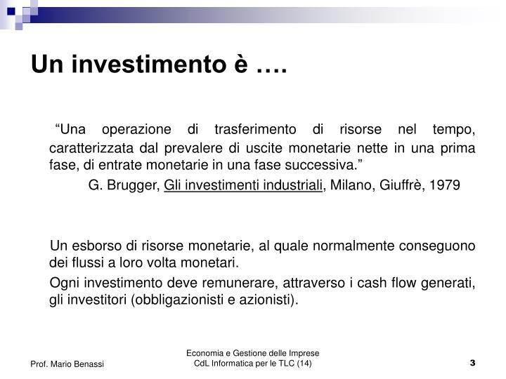Un investimento è ….