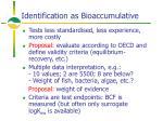 identification as bioaccumulative