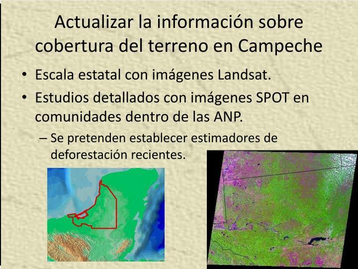 Actualizar la información sobre cobertura del terreno en Campeche