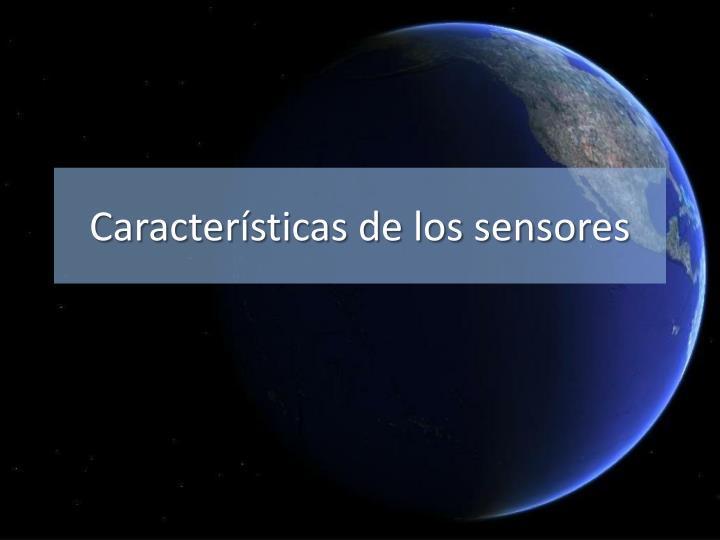 Características de los sensores