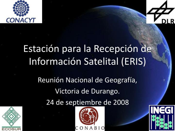 Estación para la Recepción de Información Satelital (ERIS)