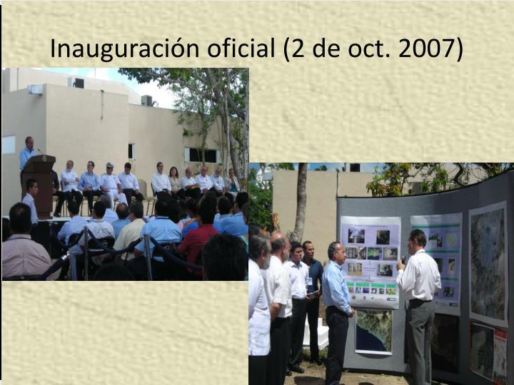 Inauguración oficial (2 de oct. 2007)