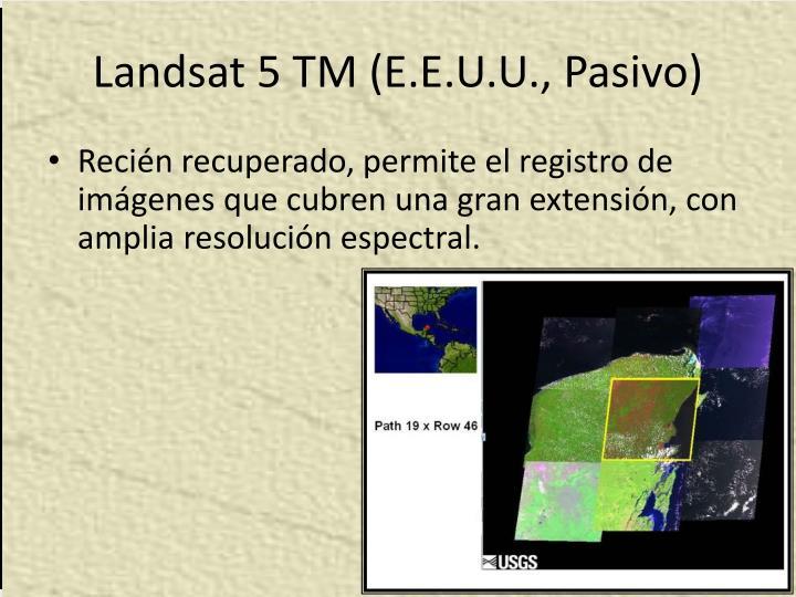 Landsat 5 TM (E.E.U.U., Pasivo)