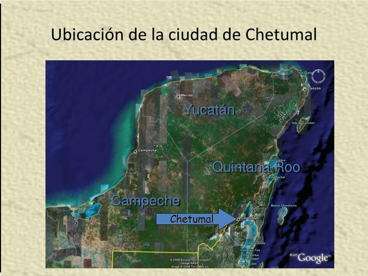 Ubicación de la ciudad de Chetumal