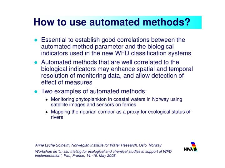 How to use automated methods?